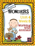 1st Grade Wonders - Unit 4 Week 5 - Working With Animals