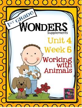 Wonders - Unit 4- Week 5- Working With Animals
