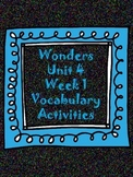 Wonders Unit 4, week 1 Vocabulary Activities Set