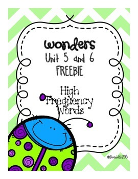 Wonders Unit 5 & 6 High Frequency Words-Freebie