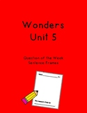 Wonders Unit 5 Question of the Week Sentence Frames