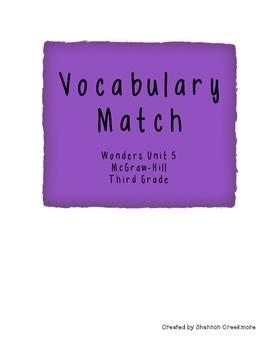 Wonders Unit 5 Vocabulary Match (McGraw-Hill)
