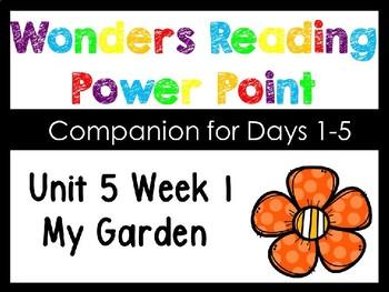 Wonders Unit 5 Week 1 Power Point My Garden. Kindergarten