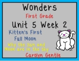Wonders Unit 5 Week 2 First Grade Kitten's First Full Moon/Why the Sun and Moon