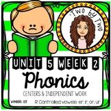Wonders Unit 5 Week 2 Phonics: R Controlled Vowels: er, ir