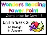Wonders Unit 5 Week 3 Power Point An Orange In January. Kindergarten