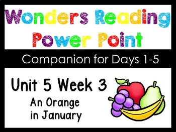Wonders Unit 5 Week 3 Power Point An Orange In January. Kindergarten