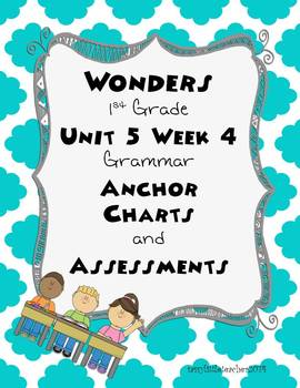 Wonders Unit 5 Week 4 Grammar Charts and Assessments