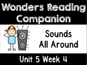 Wonders Unit 5 Week 4 Power Point Sounds All Around First Grade