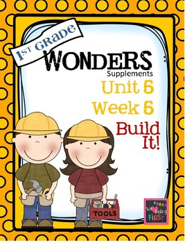 1st Grade Wonders  Unit 5 Week 5  Build It!