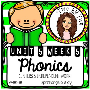 Wonders Unit 5 Week 5 Phonics: Diphthongs: OI & OY