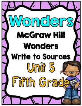 Wonders Unit 5 Write to Sources