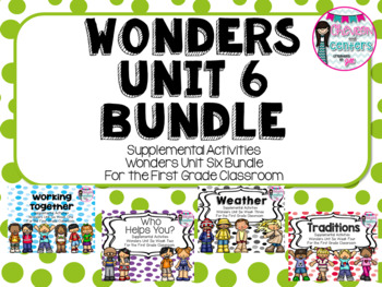 Wonders Unit 6 Bundle- First Grade Classroom