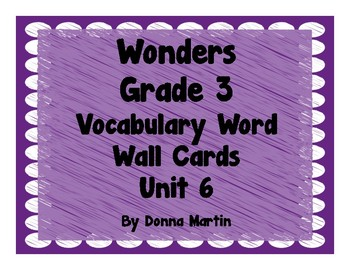 Wonders Unit Grade 3 Unit 6 Vocabulary Word Wall Cards