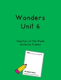 Wonders Unit 6 Question of the Week Sentence Frames
