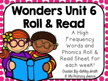 Wonders Unit 6 Roll and Read