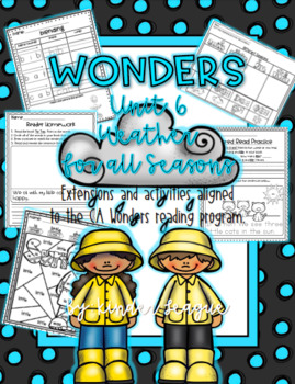 "Wonders Unit 6- ""Weather for all Seasons""  Activities and Extensions by KL"