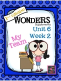1st Grade Wonders Unit 6 Week 2  My Team