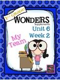 1st Grade Wonders Unit 6 Week 2  My Team