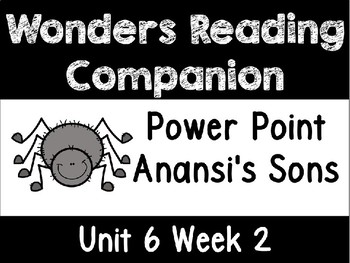 Wonders Unit 6 Week 2 Power Point Anansi's Sons First Grade