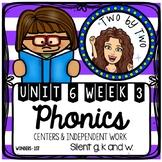 Wonders Unit 6 Week 3 Phonics: Silent g, k, & w
