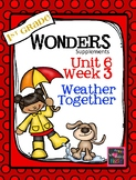 1st Grade Wonders Unit 6 Week 3  Weather Together