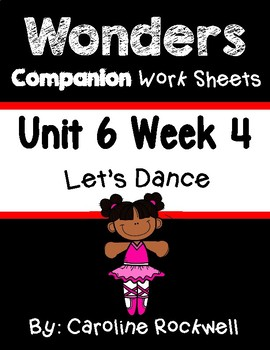 Wonders Unit 6 Week 4 Worksheets/Centers. First Grade. Let's Dance