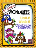 1st Grade Wonders Unit 6  Week 5 Celebrate America