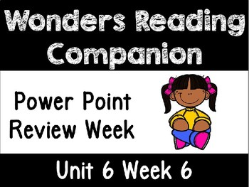 Wonders Unit 6 Week 6 Power Point Review Unit 6 First Grade