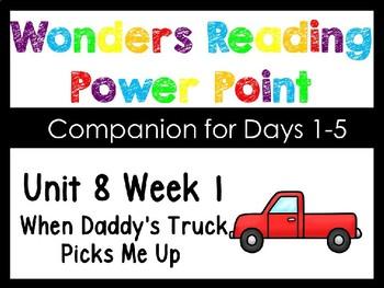 Wonders Unit 8 Week 1 Kindergarten Interactive Power Point. When Daddy Picks Me