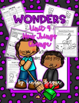 """Wonders Unit 9- """"How Things Change"""" Activities and Extensions by KL"""