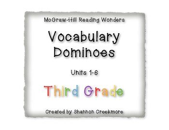 Wonders Units 1-6  Vocabulary Dominoes (McGraw-Hill)