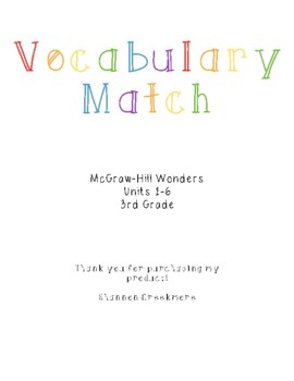 Third Grade Wonders Units 1-6  Vocabulary Match (McGraw-Hill Wonders)