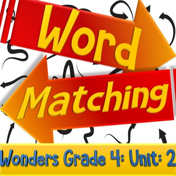Wonders Vocab Word Matching Review/Pre-made Test | Grade 4 Unit 2