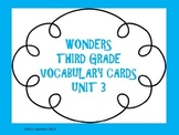Wonders Vocabulary Cards- Third Grade Unit 3