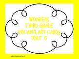 Wonders Vocabulary Cards- Third Grade Unit 6