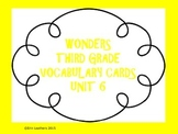 Wonders Vocabulary Cards- Third Grade Unit 6
