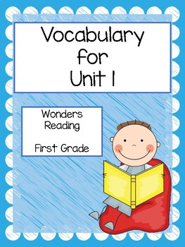 Wonders, Vocabulary Packet, Unit 1, 1st Grade