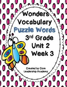 Wonders Vocabulary ~ Puzzle Words~Unit 2 Week 3