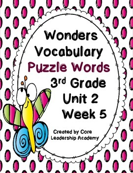 Wonders Vocabulary ~ Puzzle Words~Unit 2 Week 5