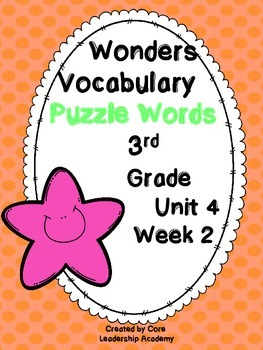 Wonders Vocabulary ~ Puzzle Words~Unit 4 Week 2