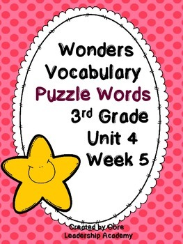Wonders Vocabulary ~ Puzzle Words~Unit 4 Week 5