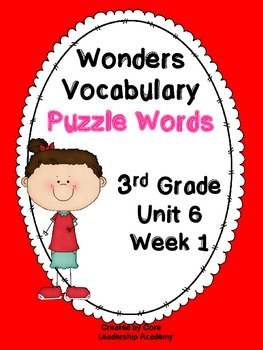 Wonders Vocabulary ~ Puzzle Words~Unit 6 Week 1