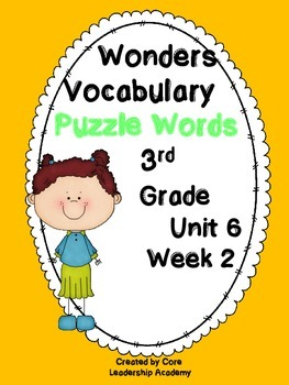 Wonders Vocabulary ~ Puzzle Words~Unit 6 Week 2