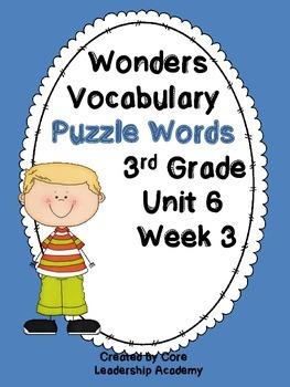 Wonders Vocabulary ~ Puzzle Words~Unit 6 Week 3