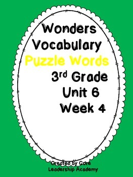 Wonders Vocabulary ~ Puzzle Words~Unit 6 Week 4