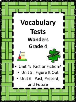 Wonders: Vocabulary Test Grade 4 Unites 4-6