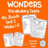 Wonders Vocabulary Tests 4th Grade Unit 2 Weeks 1-5