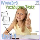 Wonders 5th Grade Vocabulary Tests Unit 1