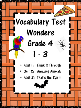 Wonders:  Vocabulary Tests Grade 4 Units 1 - 3